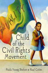 Child of the Civil Rights Movement by Paula Young Shelton