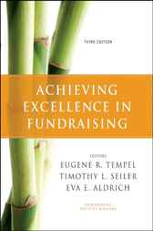 Achieving Excellence in Fundraising by Eugene R. Tempel