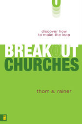 Breakout Churches by Thom S. Rainer