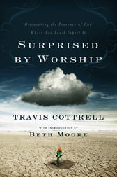 Surprised by Worship by Travis Cottrell