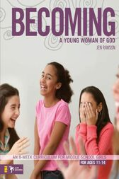 Becoming a Young Woman of God by Jen Rawson