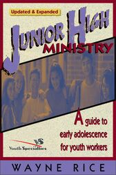 Junior High Ministry by Wayne Rice