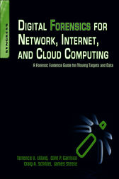 Digital Forensics for Network, Internet, and Cloud Computing by Clint P Garrison