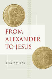 From Alexander to Jesus by Ory Amitay