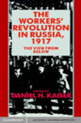 The Workers' Revolution in Russia, 1917 by Daniel H. Kaiser