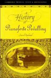 A History of Pianoforte Pedalling by David Rowland