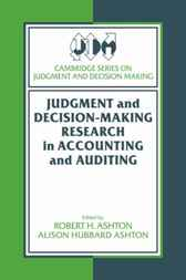 Judgment and Decision-Making Research in Accounting and Auditing by Robert H. Ashton
