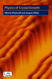 Physics of Crystal Growth by Alberto Pimpinelli