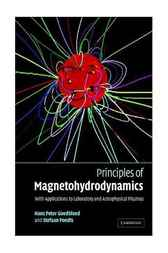 Principles of Magnetohydrodynamics: With Applications to Laboratory and Astrophysical Plasmas
