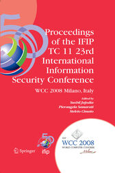 Proceedings of the IFIP TC 11 23rd International Information Security Conference by Sushil Jajodia