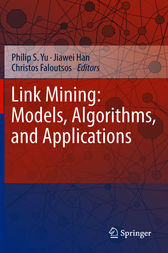 Link Mining: Models, Algorithms, and Applications by Philip S. Yu