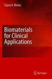 Biomaterials for Clinical Applications by Sujata K. Bhatia