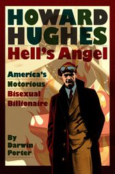Howard Hughes Hells Angel: Americas Notorious Bisexual Billionaire by Darwin Porter