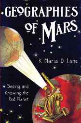 Geographies of Mars by K. Maria D. Lane