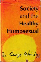 Society and the Healthy Homosexual by George Weinberg