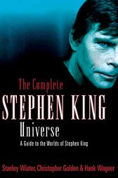 The Complete Stephen King Universe by Stanley Wiater