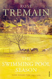 The Swimming Pool Season by Rose Tremain
