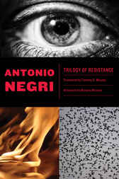 Trilogy of Resistance by Antonio Negri