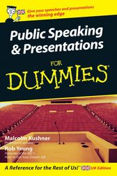 Public Speaking and Presentations for Dummies by Malcolm Kushner