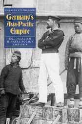 Germany's Asia-Pacific Empire by Charles Stephenson