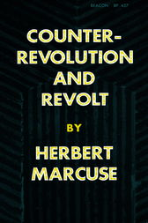 Counterrevolution and Revolt by Herbert Marcuse