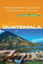 Guatemala - Culture Smart! by Lisa Vaughn