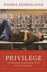 Privilege by Shamus Rahman Khan