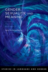 Gender, Sexuality, and Meaning by Sally McConnell-Ginet