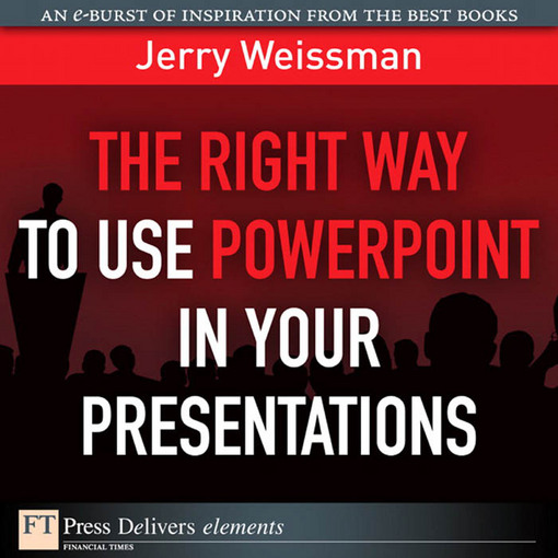 Download Ebook The Right Way to Use PowerPoint in Your Presentations by Jerry Weissman Pdf