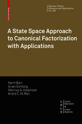 A State Space Approach to Canonical Factorization with Applications by Harm Bart