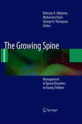 The Growing Spine by Behrooz A. Akbarnia