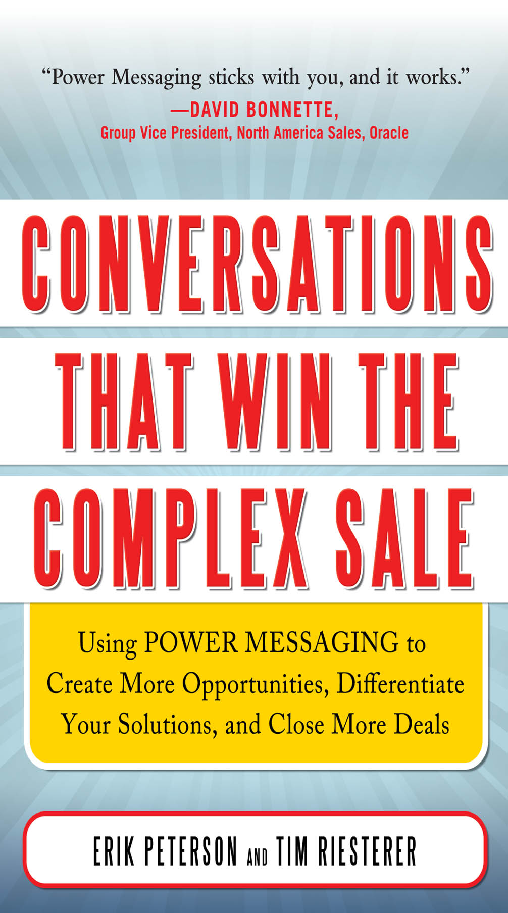 Download Ebook Conversations That Win the Complex Sale:  Using Power Messaging to Create More Opportunities, Differentiate your Solutions, and Close More Deals by Erik Peterson Pdf