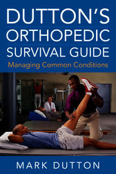 Dutton's Orthopedic Survival Guide: Managing Common Conditions by Mark Dutton