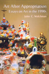Art After Appropriation by John C. Welchman
