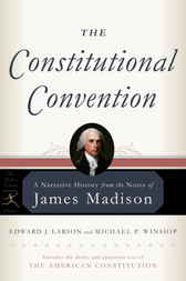 The Constitutional Convention by James Madison