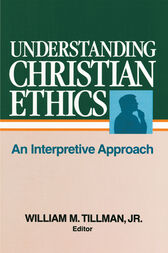 Understanding Christian Ethics by William Tillman