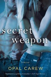 Secret Weapon by Opal Carew
