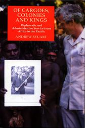 Of Cargoes, Colonies and Kings by Andrew Stuart