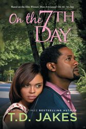 On the Seventh Day by T.D. Jakes
