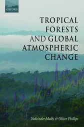 Tropical Forests and Global Atmospheric Change by Yadvinder Malhi