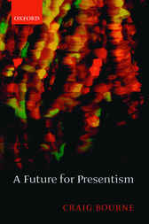 A Future for Presentism by Craig Bourne