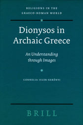 Dionysos in Archaic Greece by Cornelia Isler-Kerényi