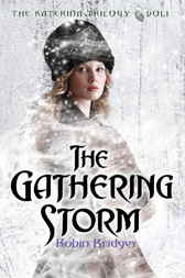 The Katerina Trilogy, Vol. I: The Gathering Storm by Robin Bridges