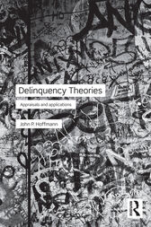 Delinquency Theories by John P. Hoffmann