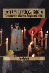 From Civil to Political Religion: The Intersection of Culture, Religion and Politics