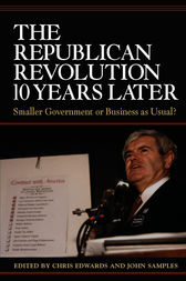 The Republican Revolution 10 Years Later by John Samples