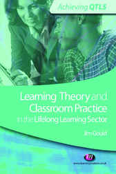Learning Theory and Classroom Practice in the Lifelong Learning Sector by Jim Gould