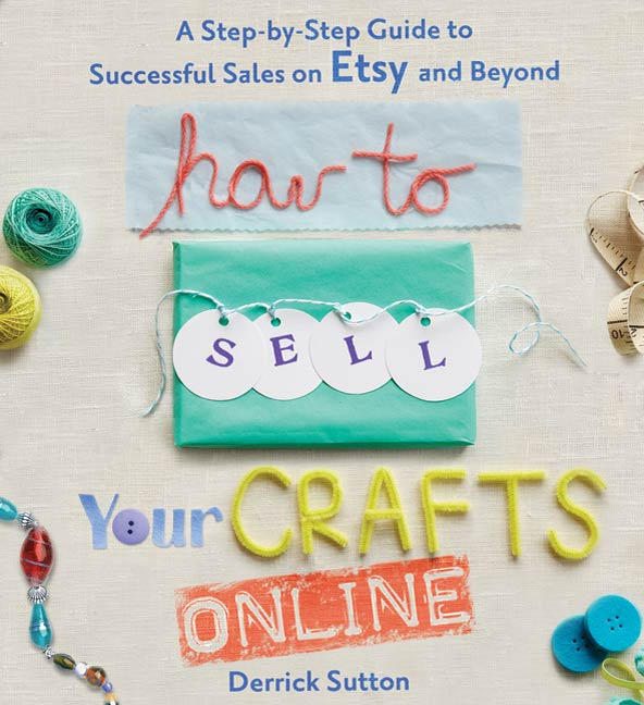Download Ebook How to Sell Your Crafts Online by Derrick Sutton Pdf