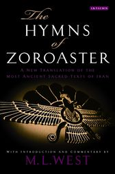 Hymns of Zoroaster, The by M. L. West