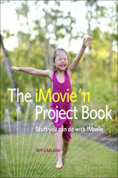 The iMovie '11 Project Book by Jeff Carlson